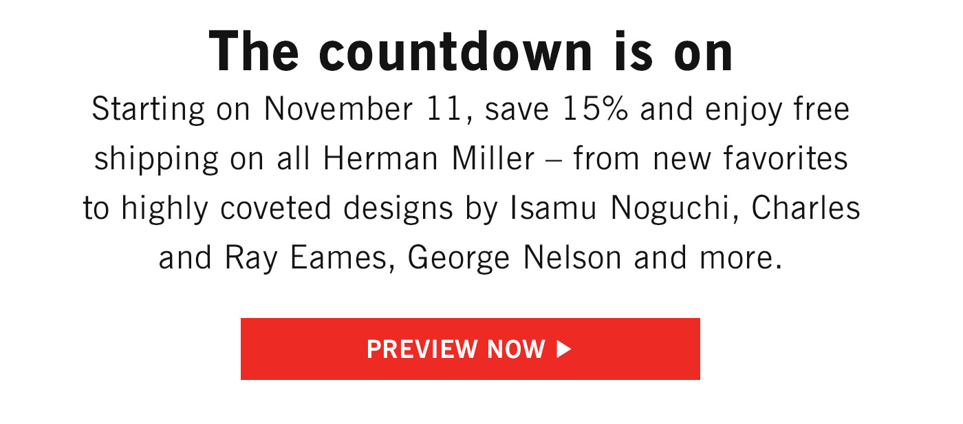 Starting on November 11, save 15% and enjoy free shipping on all Herman Miller
